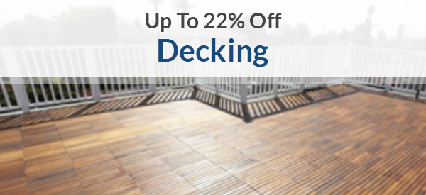 Decking | Up To 22% Off | Shop Now